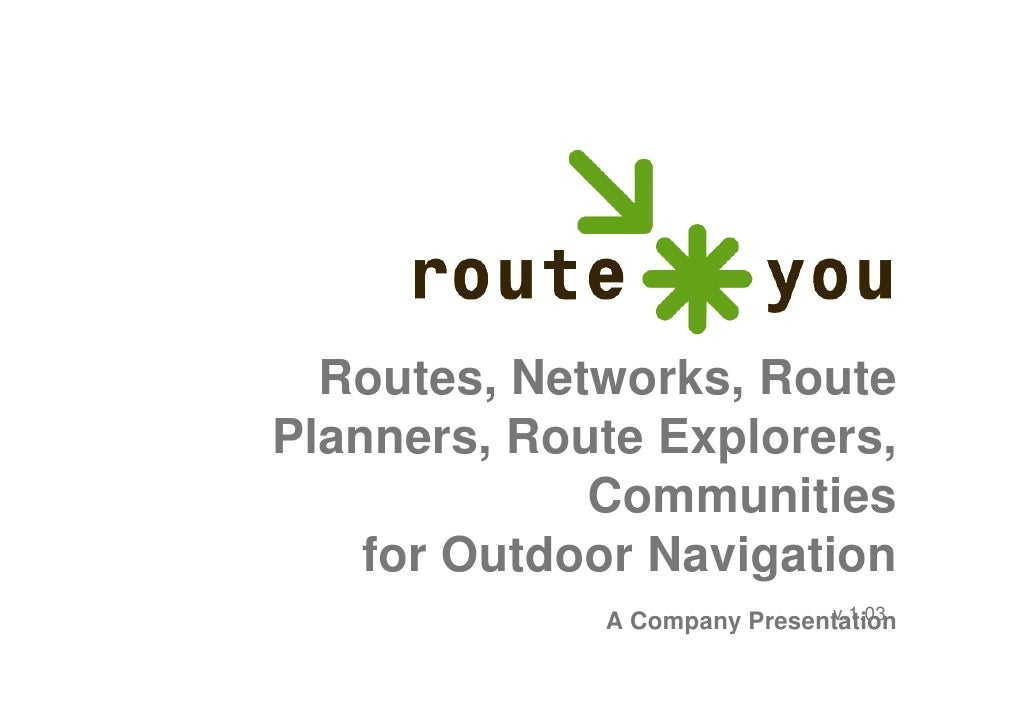 Routes, Networks, Route Planners, Route Explorers,              Communities     for Outdoor Navigation                    ...