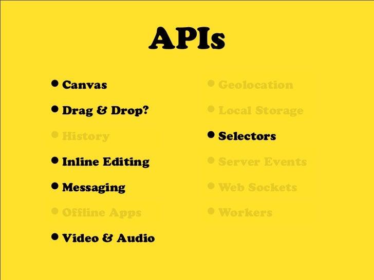 APIs •Canvas •Geolocation •Drag &