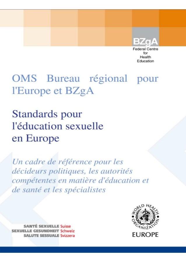 OMS Bureau régional pour l'Europe et BZgA Standards pour l'éducation sexuelle en Europe Un cadre de référence pour les déc...