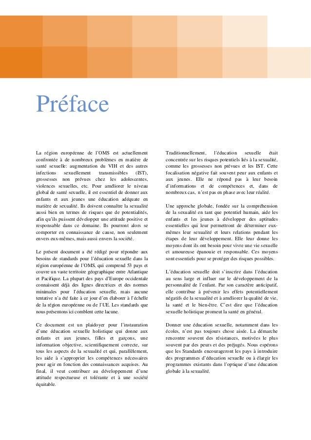 Partie 1: Introduction 1. Contexte et but Le présent document formule des standards recommandés pour l'éducation sexuelle....