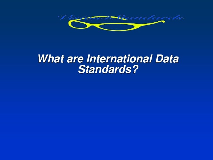 What are International Data       Standards?