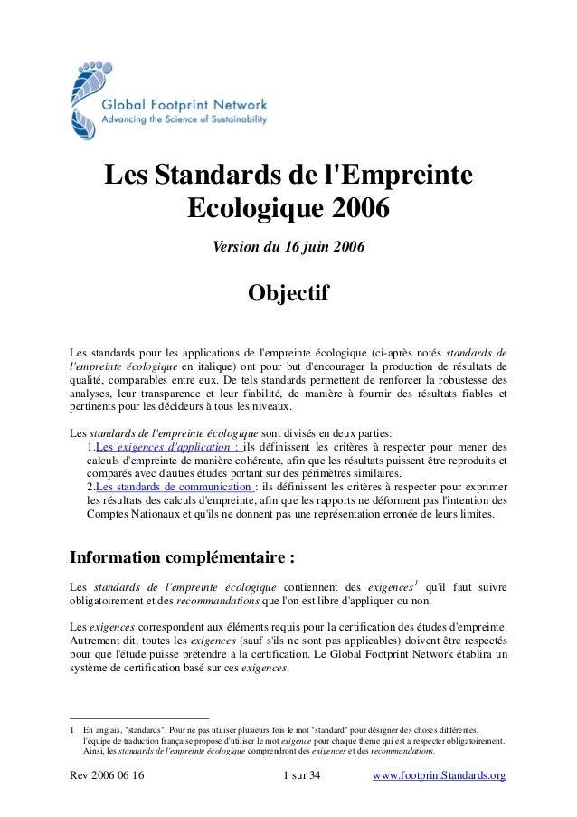 Les Standards de l'Empreinte Ecologique 2006 Version du 16 juin 2006 Objectif Les standards pour les applications de l'emp...