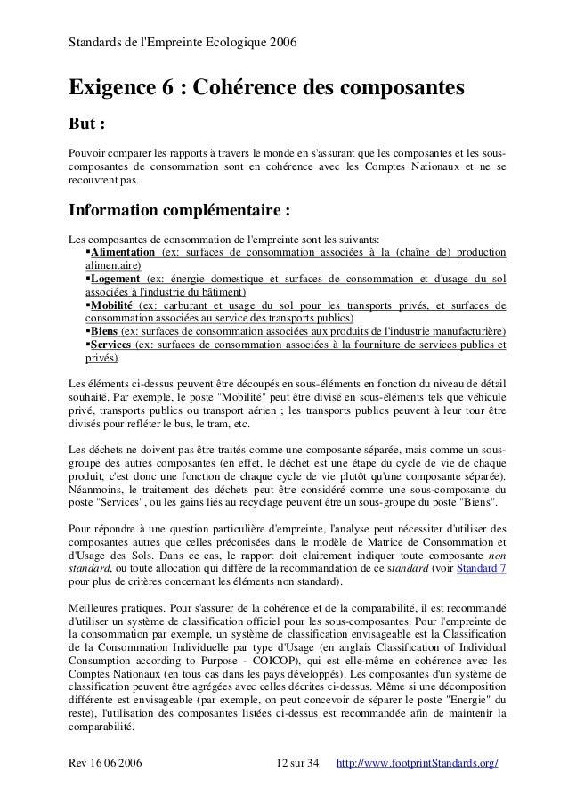 Standards de l'Empreinte Ecologique 2006 Exigence 6 : Cohérence des composantes But : Pouvoir comparer les rapports à trav...