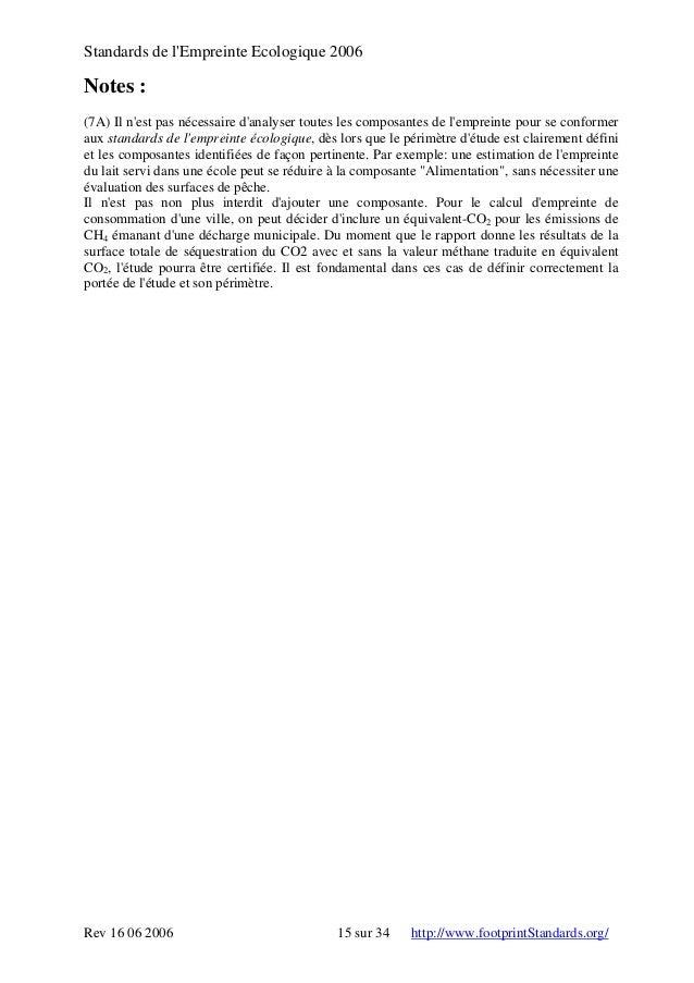 Standards de l'Empreinte Ecologique 2006 Notes : (7A) Il n'est pas nécessaire d'analyser toutes les composantes de l'empre...
