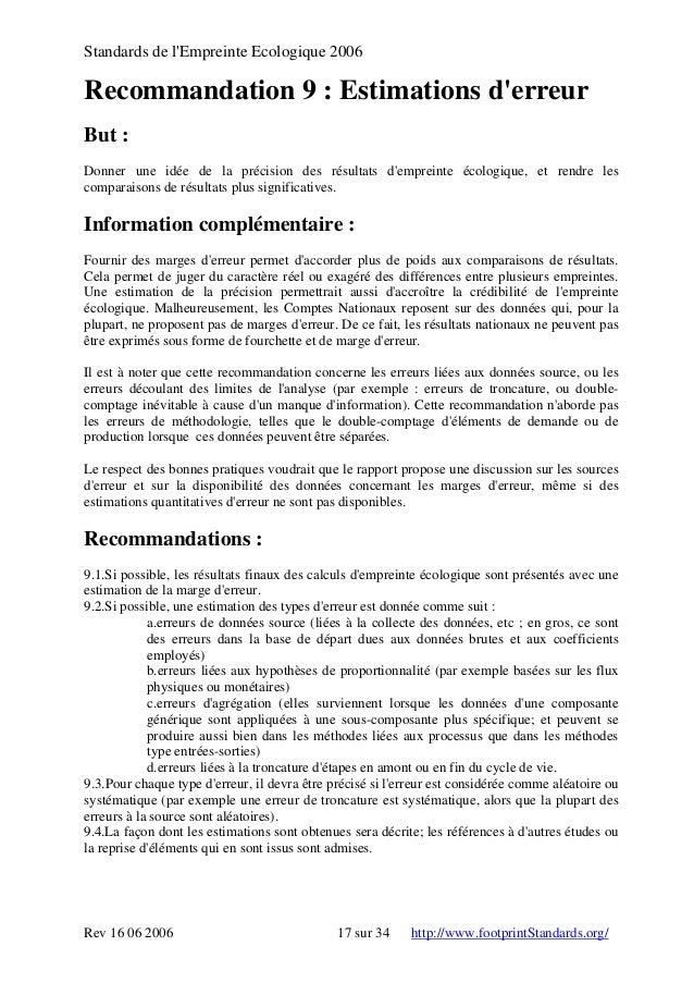 Standards de l'Empreinte Ecologique 2006 Recommandation 9 : Estimations d'erreur But : Donner une idée de la précision des...