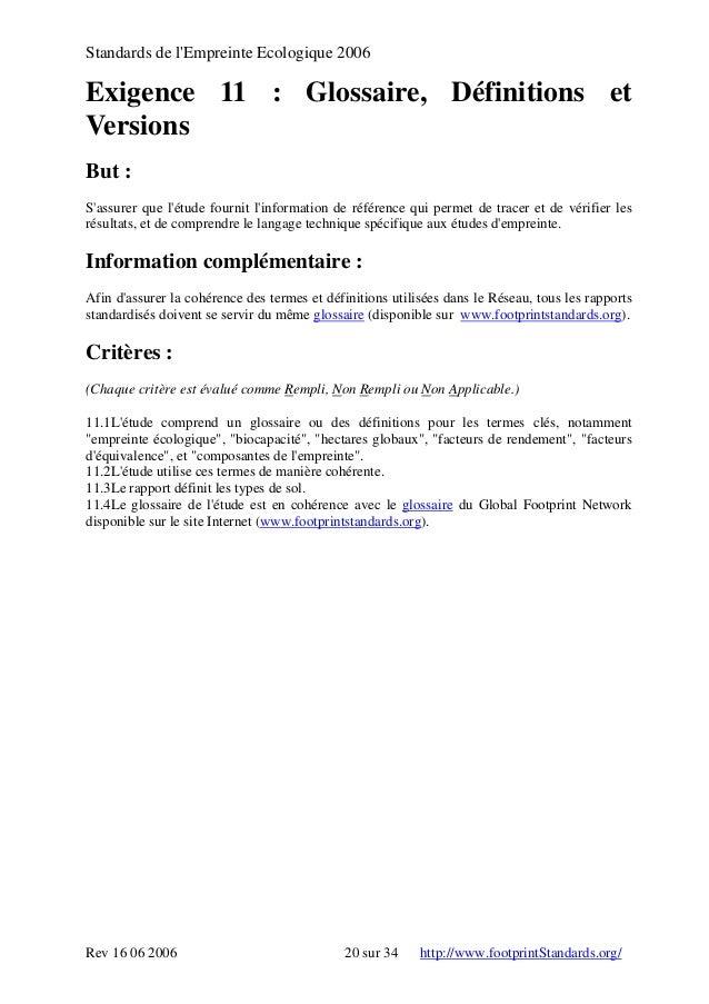Standards de l'Empreinte Ecologique 2006 Exigence 11 : Glossaire, Définitions et Versions But : S'assurer que l'étude four...