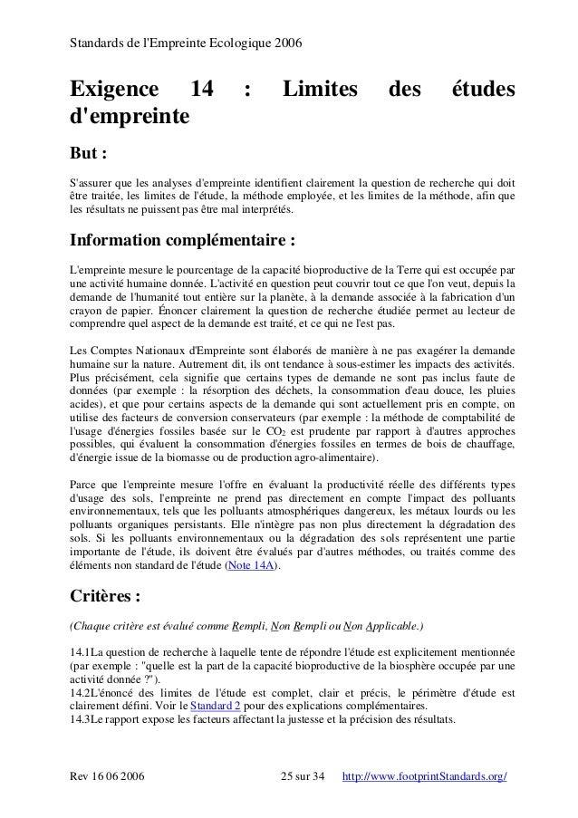 Standards de l'Empreinte Ecologique 2006 Exigence 14 : Limites des études d'empreinte But : S'assurer que les analyses d'e...