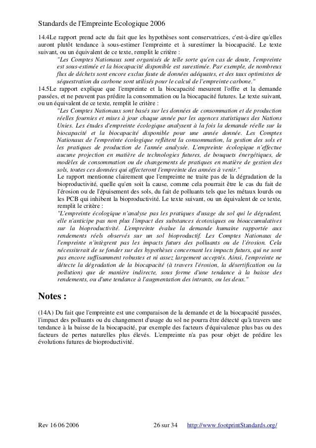 Standards de l'Empreinte Ecologique 2006 14.4Le rapport prend acte du fait que les hypothèses sont conservatrices, c'est-à...