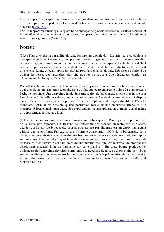 Standards de l'Empreinte Ecologique 2006 15.3Le rapport explique que même si l'analyse d'empreinte mesure la biocapacité, ...