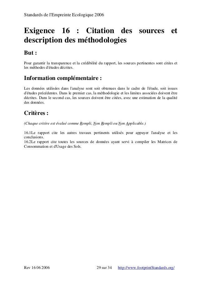 Standards de l'Empreinte Ecologique 2006 Exigence 16 : Citation des sources et description des méthodologies But : Pour ga...