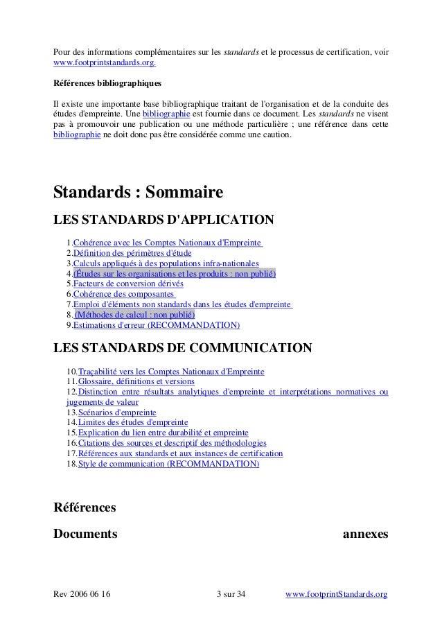 Pour des informations complémentaires sur les standards et le processus de certification, voir www.footprintstandards.org....