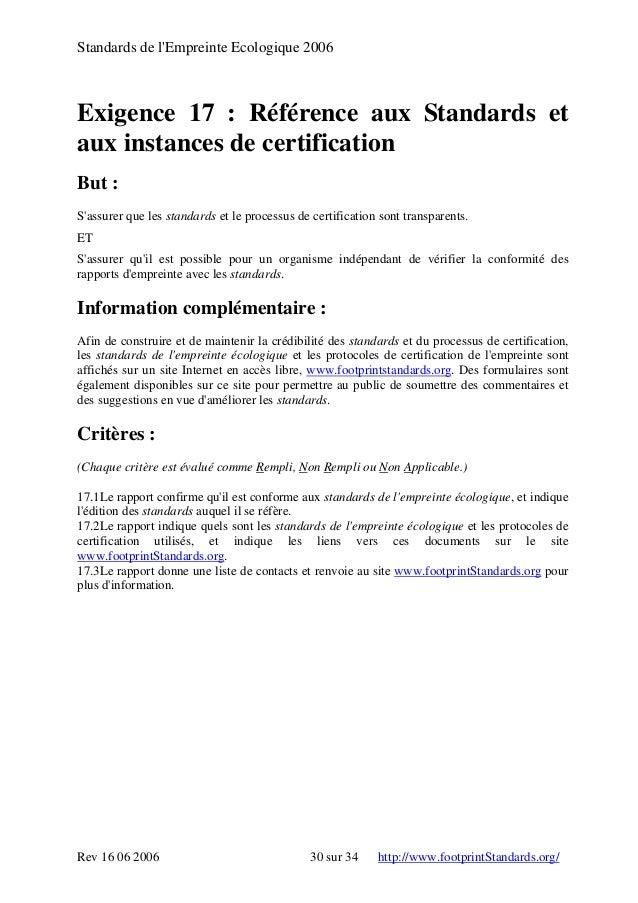 Standards de l'Empreinte Ecologique 2006 Exigence 17 : Référence aux Standards et aux instances de certification But : S'a...
