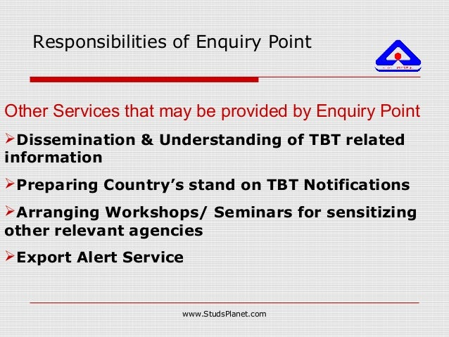 Responsibilities of Enquiry Point Other Services that may be provided by Enquiry Point Dissemination & Understanding of T...