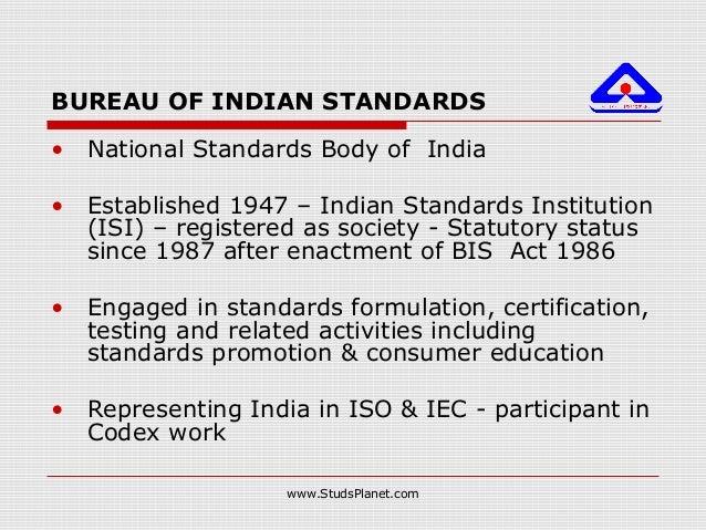 BUREAU OF INDIAN STANDARDS • National Standards Body of India • Established 1947 – Indian Standards Institution (ISI) – re...