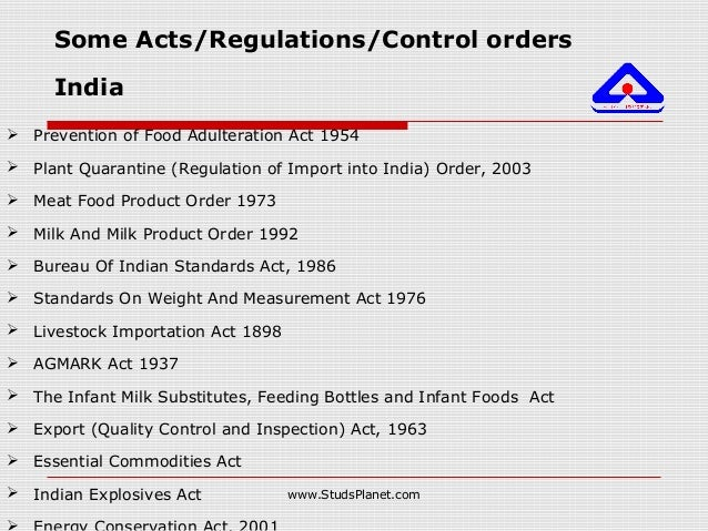  Prevention of Food Adulteration Act 1954  Plant Quarantine (Regulation of Import into India) Order, 2003  Meat Food Pr...