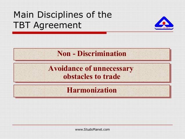 Main Disciplines of the TBT Agreement HarmonizationHarmonization Avoidance of unnecessary obstacles to trade Avoidance of ...