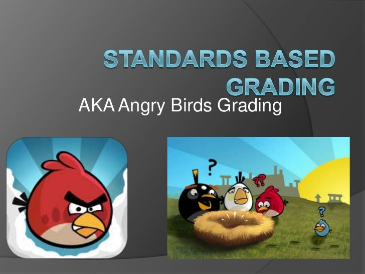 AKA Angry Birds Grading