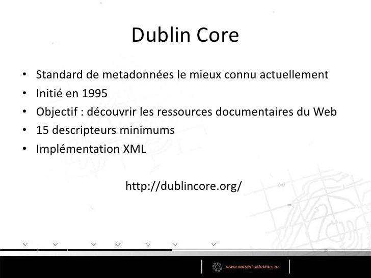 Définitions<br />Les métadonnéesdécrivent les ressources et leuraccessibilité<br />identification<br />qualité<br />contex...