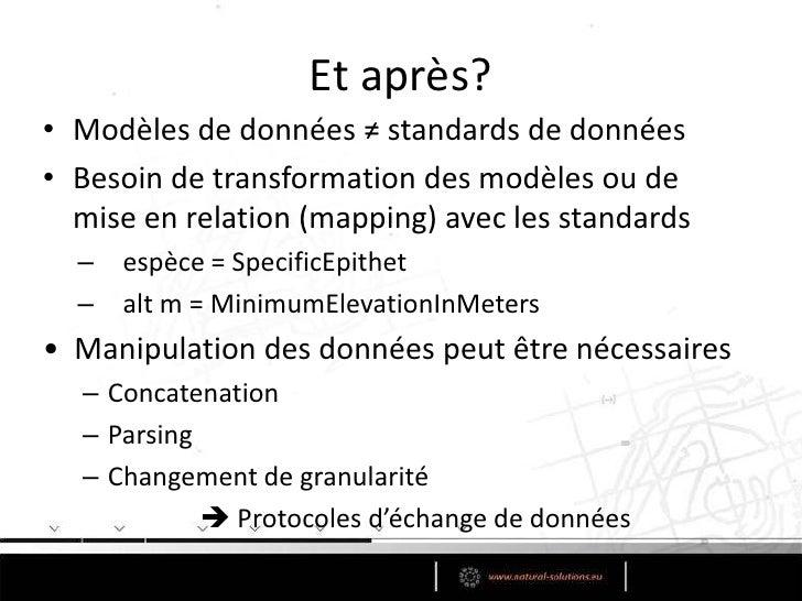 Conclusion sur les standards de données<br />DwC, ABCD schema et TSC spécifiques aux collections<br />Moinsappropriés (pou...