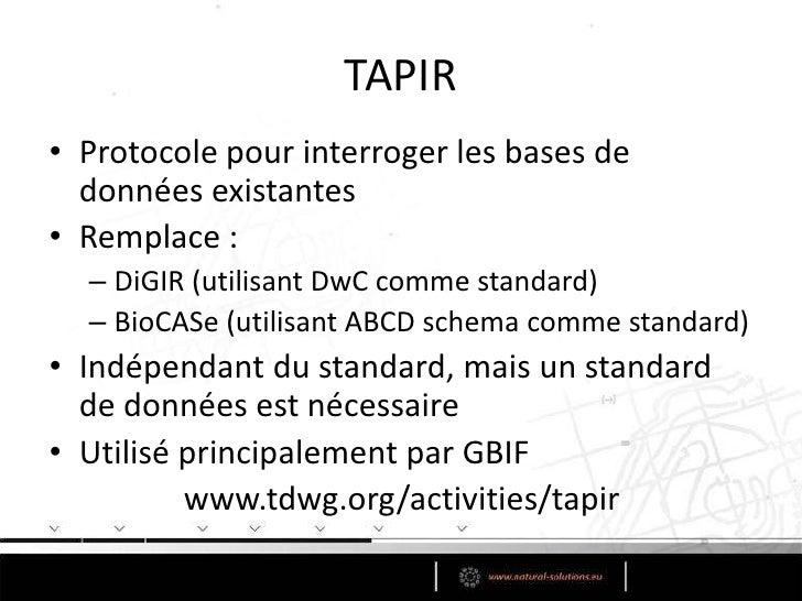 Les protocoles<br />Protocole = comment lierouéchanger les données<br />• Protocoles existants<br />– TAPIR<br />LSID & RD...