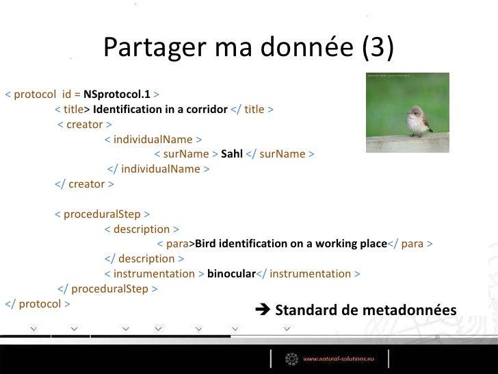 Partager ma donnée (2)<br /> Utiliser la donnée au sein au sein d'un programme / système informatique <br /><dwc:Taxon><b...