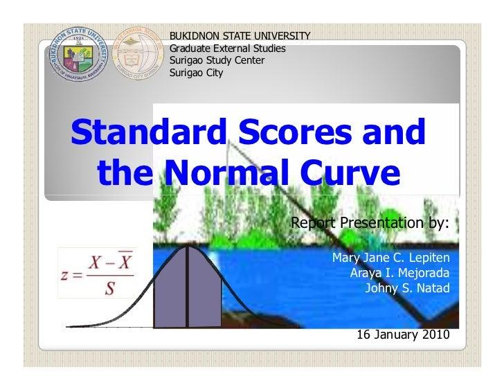 BUKIDNON STATE UNIVERSITY      Graduate External Studies      Surigao Study Center      Surigao City     Standard Scores a...
