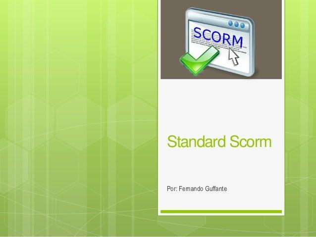 Standard ScormPor: Fernando Guffante
