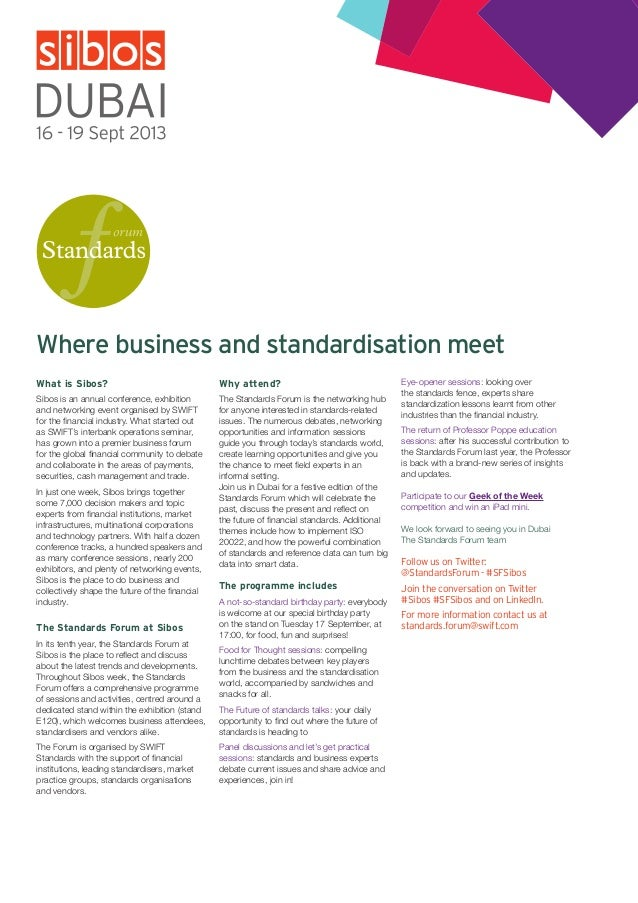 1 Where business and standardisation meet What is Sibos? Sibos is an annual conference, exhibition and networking event or...