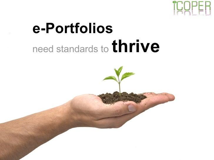 e-Portfolios   need standards to   thrive