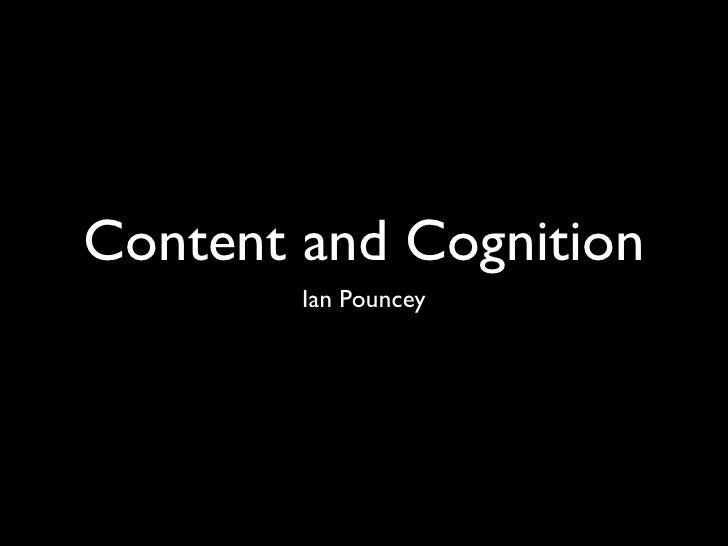 Content and Cognition         Ian Pouncey