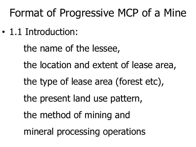 Format of Progressive MCP of a Mine • 1.1 Introduction: the name of the lessee, the location and extent of lease area, the...