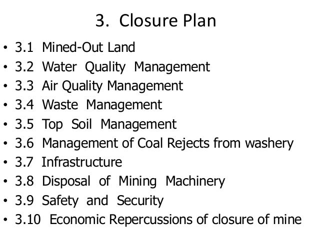 3. Closure Plan • 3.1 Mined-Out Land • 3.2 Water Quality Management • 3.3 Air Quality Management • 3.4 Waste Management • ...