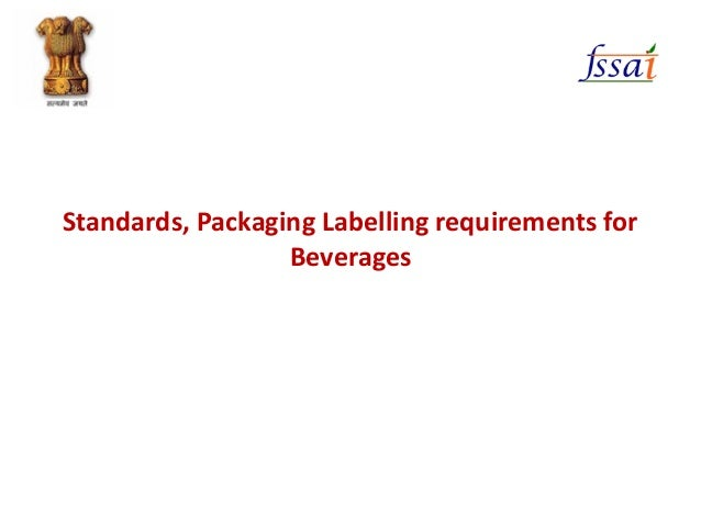 Standards, Packaging Labelling requirements for Beverages