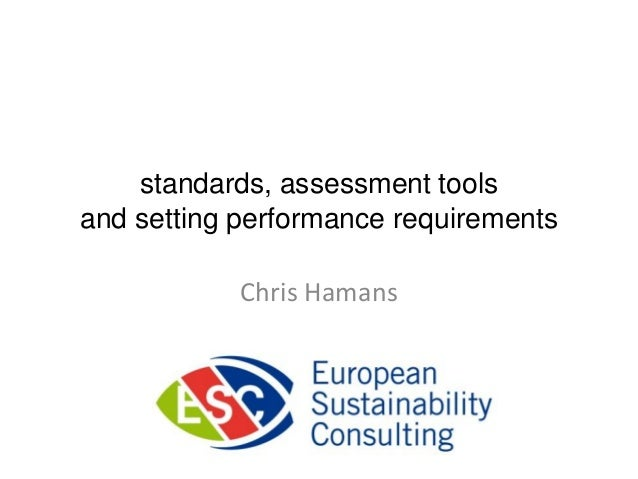 standards, assessment toolsand setting performance requirements            Chris Hamans