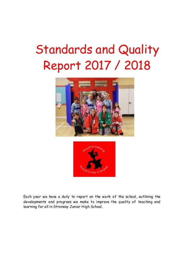 Standards and Quality Report 2017 / 2018 Each year we have a duty to report on the work of the school, outlining the devel...