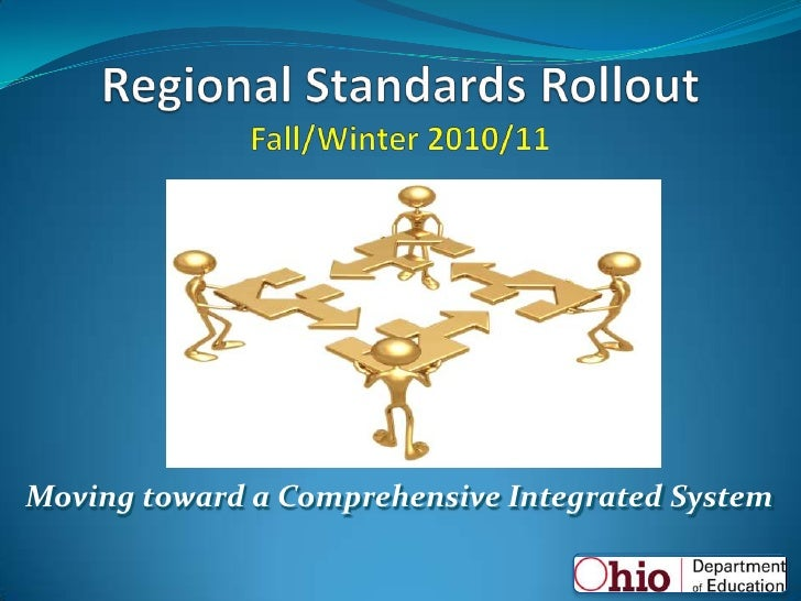 Regional Standards RolloutFall/Winter 2010/11 <br />Moving toward a Comprehensive Integrated System<br />
