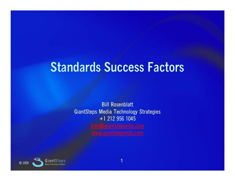 Slide 1                         Standards Success Factors                                                          Bill Ro...