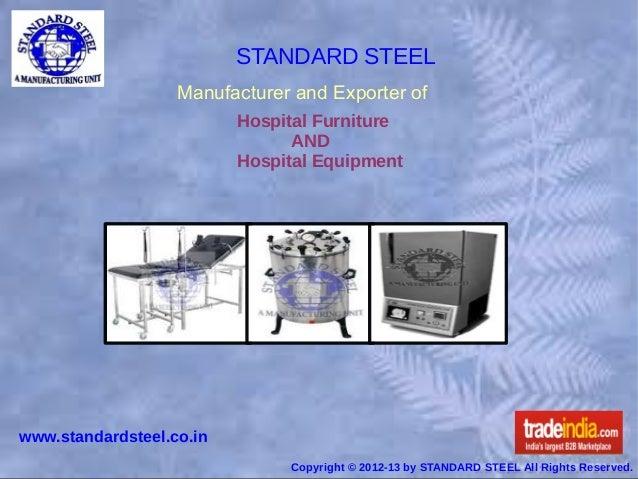 STANDARD STEEL                   Manufacturer and Exporter of                          Hospital Furniture                 ...