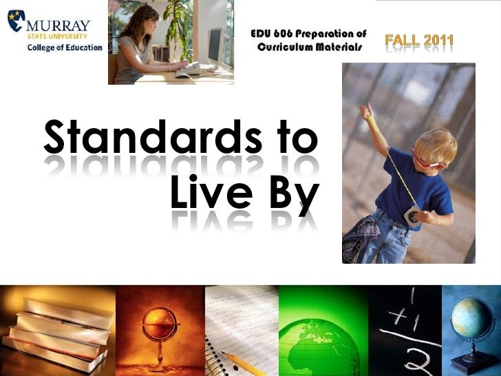 Fall 2011<br />Standards to Live By<br />