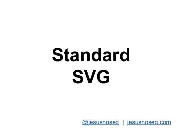 StandardSVG@jesusnoseq   jesusnoseq.com