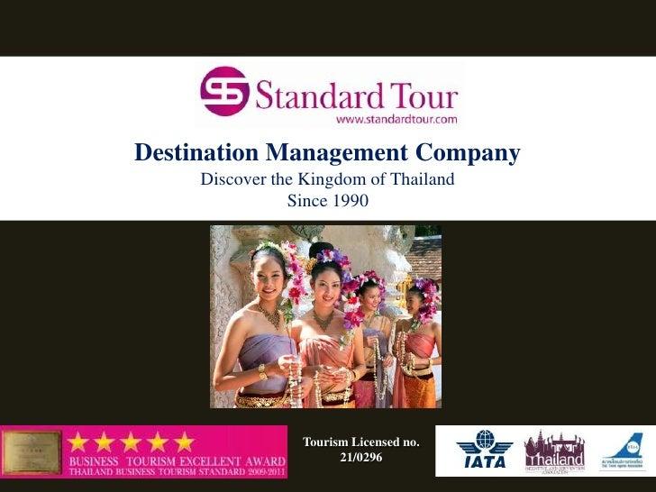 Destination Management Company     Discover the Kingdom of Thailand                Since 1990                 Tourism Lice...