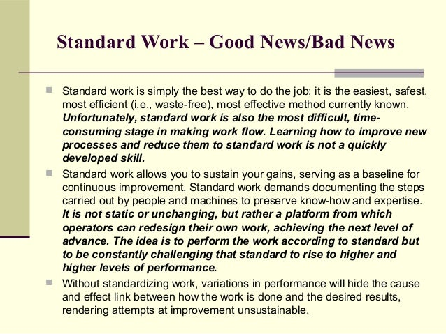 Standard Work – Good News/Bad News Standard work is simply the best way to do the job; it is the easiest, safest,  most e...