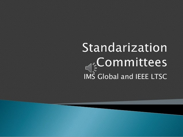 IMS Global and IEEE LTSC