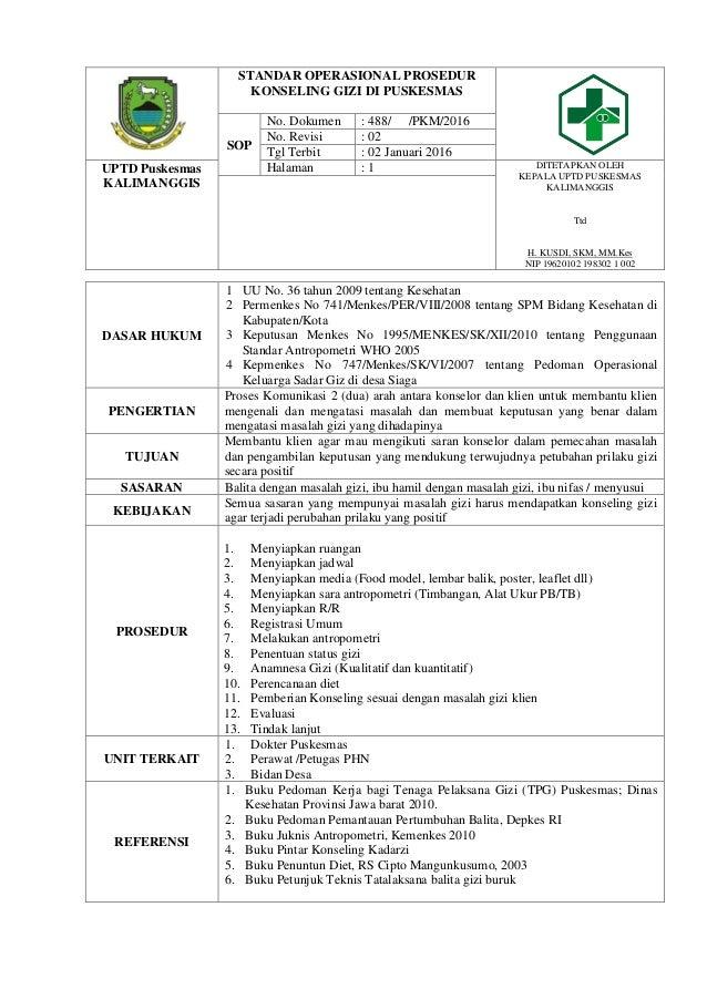STANDAR OPERASIONAL PROSEDUR KONSELING GIZI DI PUSKESMAS SOP No. Dokumen : 488/ /PKM/2016 No. Revisi : 02 Tgl Terbit : 02 ...