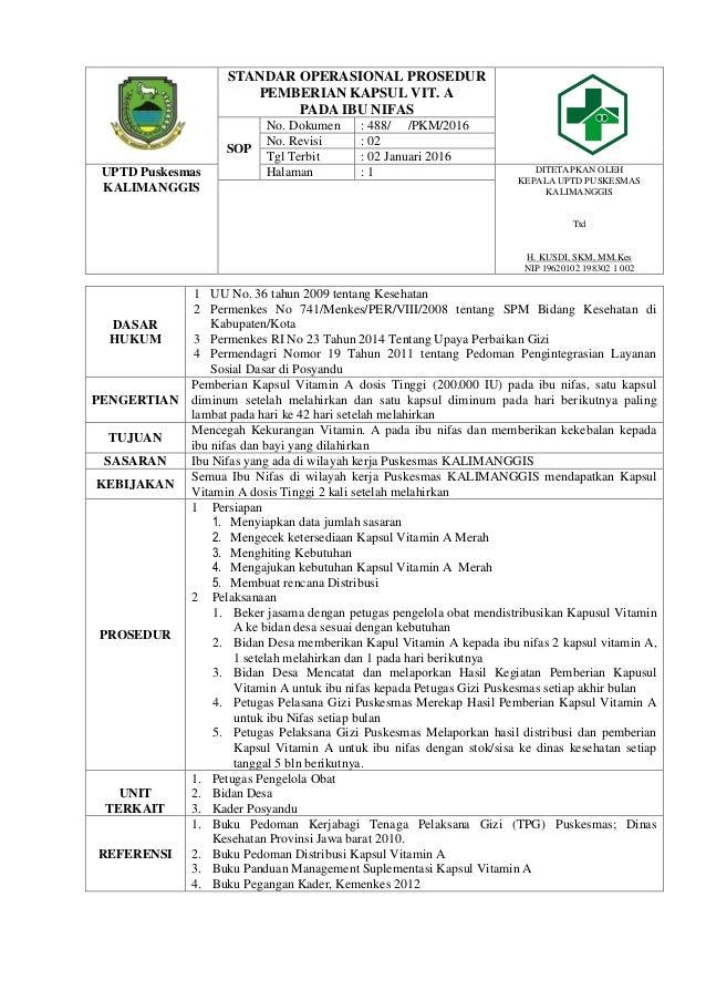 STANDAR OPERASIONAL PROSEDUR PEMBERIAN KAPSUL VIT. A PADA IBU NIFAS SOP No. Dokumen : 488/ /PKM/2016 No. Revisi : 02 Tgl T...
