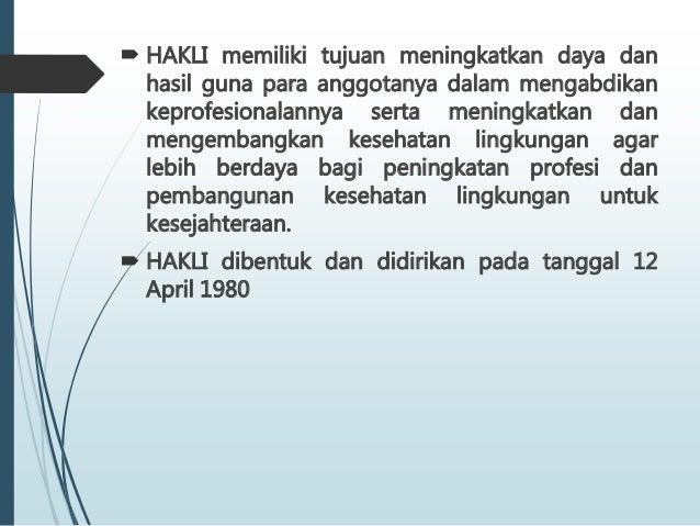  HAKLI memiliki tujuan meningkatkan daya dan hasil guna para anggotanya dalam mengabdikan keprofesionalannya serta mening...