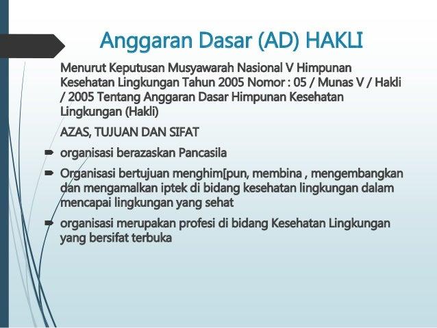 Anggaran Dasar (AD) HAKLI Menurut Keputusan Musyawarah Nasional V Himpunan Kesehatan Lingkungan Tahun 2005 Nomor : 05 / Mu...
