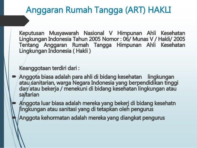 Anggaran Rumah Tangga (ART) HAKLI Keputusan Musyawarah Nasional V Himpunan Ahli Kesehatan Lingkungan Indonesia Tahun 2005 ...
