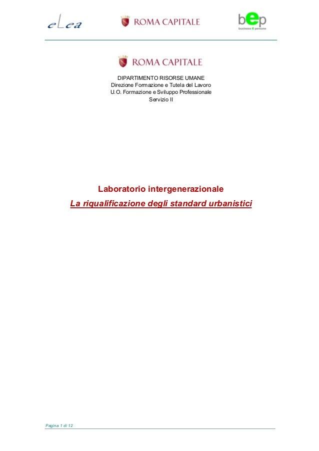 Pagina 1 di 12DIPARTIMENTO RISORSE UMANEDirezione Formazione e Tutela del LavoroU.O. Formazione e Sviluppo ProfessionaleSe...