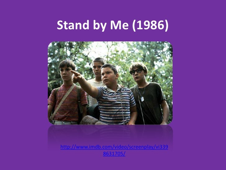 Stand by Me (1986)<br />http://www.imdb.com/video/screenplay/vi3398631705/<br />